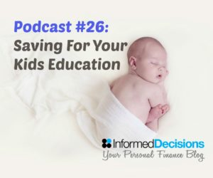 Podcast #26: Saving For My Children's Education? Part 1 of 2 (Not Just For Parents!)