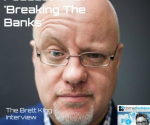 Podcast #43: Breaking The Banks…The Brett King Interview