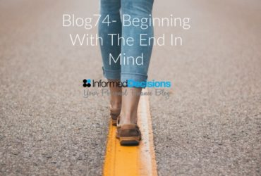 Blog74: Beginning With The End In Mind……