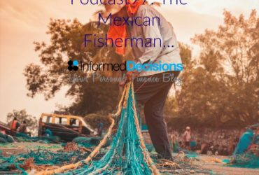 Podcast97: The Mexican Fisherman……..