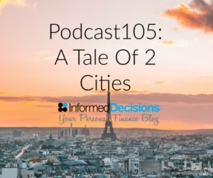 Podcast105: A Huge Tax Saving On Investments – A Tale Of 2 Cities