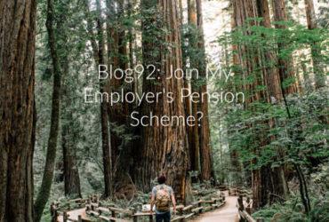 Blog92: Should I Join My Company's Pension Scheme?