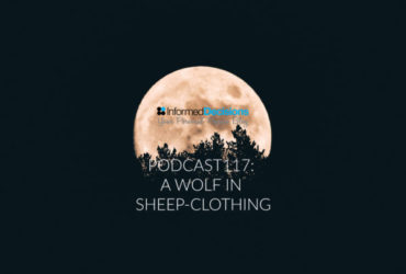 Podcast117: A Wolf In Sheep-Clothing…..You've Been Warned!