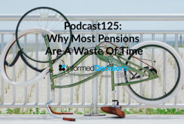 Podcast125: Why Most Pensions Are A Waste Of Time, Unfortunately