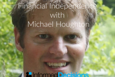 Podcast134: Achieving Financial Independence , With Michael Houghton