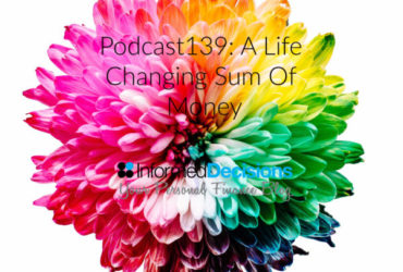 Podcast139: A Life Changing Sum Of Money