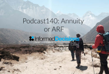 Podcast140: Generating Income In Retirement, Annuity or ARF?