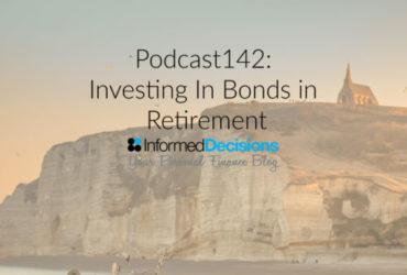 Podcast142: Investing in Bonds in Retirement?
